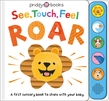 See, Touch, Feel: Roar