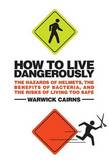 How to Live Dangerously