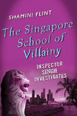 The Singapore School of Villainy: Inspector Singh Investigates