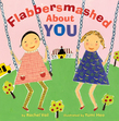 Flabbersmashed About You