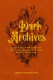 Megan Rosenbloom: Dark Archives