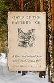 Jonathan C. Slaght: Owls of the Eastern Ice