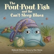 The Pout-Pout Fish and the Can't-Sleep Blues