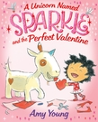 A Unicorn Named Sparkle and the Perfect Valentine