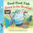 Pout-Pout Fish: Goes to the Dentist