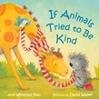 If Animals Tried to Be Kind