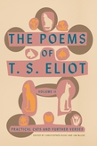The Poems of T. S. Eliot: Volume II