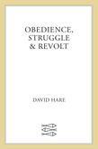 Obedience, Struggle and Revolt