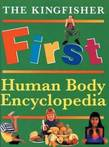 The Kingfisher First Human Body Encyclopedia