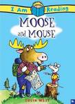 I Am Reading: Moose and Mouse