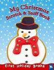 My Christmas Scratch and Sniff Book