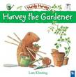 Harvey the Gardener