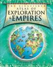 The Kingfisher Atlas of Exploration and Empires