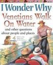 I Wonder Why Venetians Walk on Water