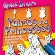 Quick Draw: Fairies and Princesses