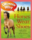 I Wonder Why Horses Wear Shoes