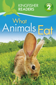 Kingfisher Readers L2: What Animals Eat