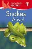 Kingfisher Readers L1: Snakes Alive!
