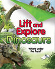 Lift and Explore: Dinosaurs
