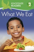 Kingfisher Readers L2 What We Eat