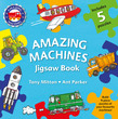 Amazing Machines Jigsaw Book