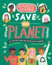 Activists Assemble—Save Your Planet