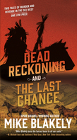 Dead Reckoning and The Last Chance