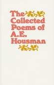 The Collected Poems of A. E. Housman