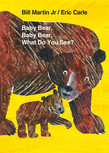 Baby Bear, Baby Bear, What Do You See? Board Book