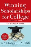 Winning Scholarships for College, Fourth Edition