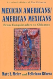 Mexican Americans/American Mexicans