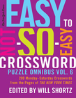 The New York Times Easy to Not-So-Easy Crossword Puzzle Omnibus Vol. 6