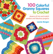 100 Colorful Granny Squares to Crochet
