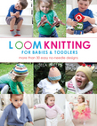 Loom Knitting for Babies & Toddlers
