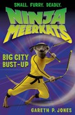Ninja Meerkats (#6): Big City Bust-Up
