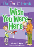 The Fix-It Friends: Wish You Were Here