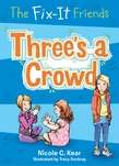 The Fix-It Friends: Three's a Crowd