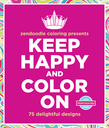 Zendoodle Coloring Presents Keep Happy and Color On