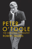 Peter O'Toole: The Definitive Biography