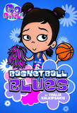 Go Girl! #11 Basketball Blues