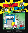 Pokémon Go Play in Traffic: A Coloring Book