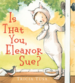 Is That You, Eleanor Sue?