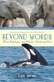 Beyond Words: What Elephants and Whales Think and Feel (A Young Reader's Adaptation)