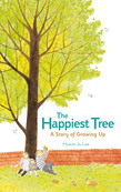 The Happiest Tree: A Story of Growing Up