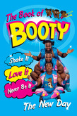 The Book of Booty: Shake It. Love It. Never Be It.