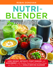 The Nutri-Blender Recipe Bible
