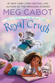 Royal Crush: From the Notebooks of a Middle School Princess