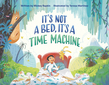 It's Not a Bed, It's a Time Machine