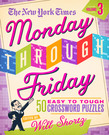 The New York Times Monday Through Friday Easy to Tough Crossword Puzzles Volume 3
