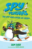 Spy Penguins: The Spy Who Loved Ice Cream